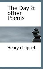 The Day & Other Poems af Henry Chappell