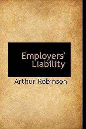 Employers' Liability af Arthur Robinson