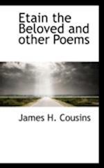 Etain the Beloved and Other Poems af James H. Cousins