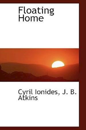 Floating Home af Cyril Ionides