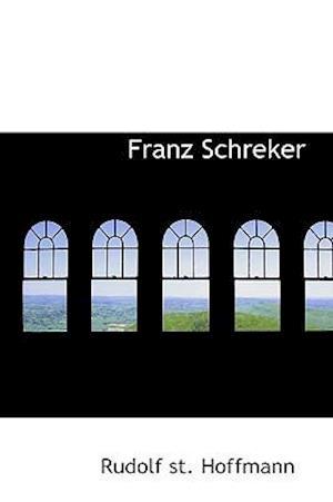 Franz Schreker af Rudolf st Hoffmann