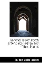 General William Booth Enters Into Heaven and Other Poems af Nicholas Vachel Lindsay