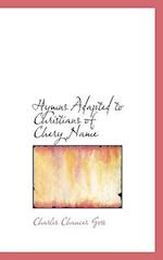 Hymns Adapted to Christians of Chery Name af Charles Chaucer Goss