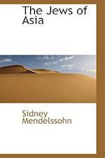 The Jews of Asia af Sidney Mendelssohn