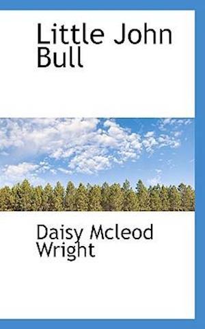 Little John Bull af Daisy Mcleod Wright