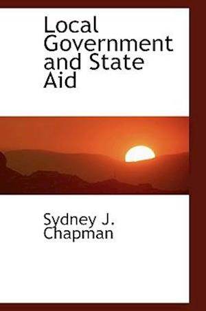 Local Government and State Aid af Sydney J. Chapman