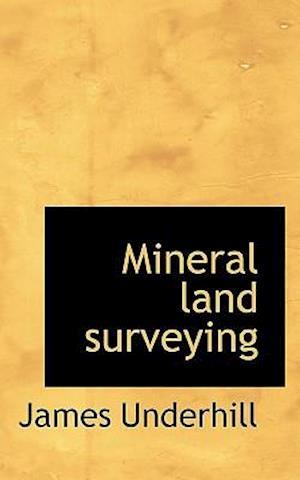 Mineral Land Surveying af James Underhill