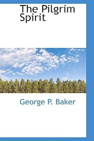 The Pilgrim Spirit af George P. Baker