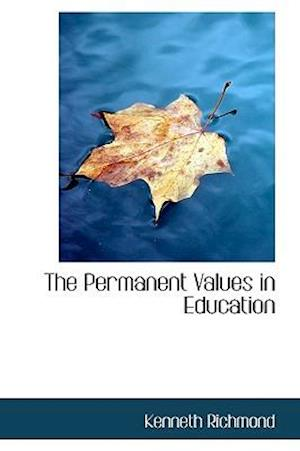 The Permanent Values in Education af Kenneth Richmond