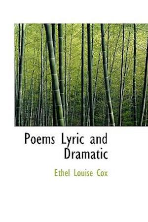 Poems Lyric and Dramatic af Ethel Louise Cox