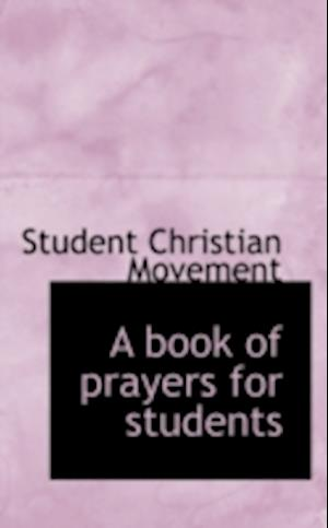 A Book of Prayers for Students af Student Christian Movement