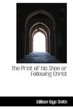 The Print of His Shoe or Following Christ af William Wye Smith