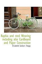 Raphia and Reed Weaving Including Also Cardboard and Paper Construction af Elizabeth Sanborn Knapp