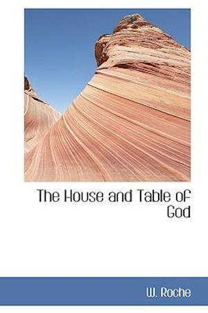 The House and Table of God af W. Roche