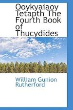 Ooykyaiaoy Tetapth the Fourth Book of Thucydides af William Gunion Rutherford