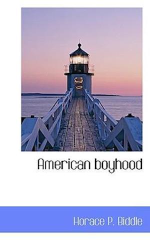 American Boyhood af Horace Peters Biddle