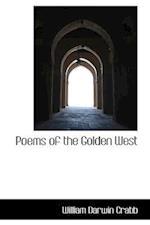 Poems of the Golden West af William Darwin Crabb