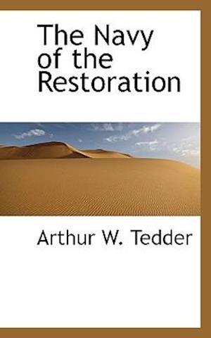 The Navy of the Restoration af Arthur W. Tedder