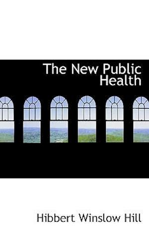 The New Public Health af Hibbert Winslow Hill