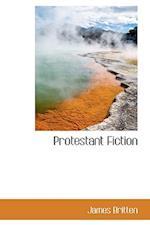 Protestant Fiction af James Britten