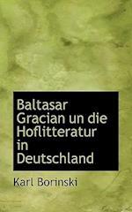 Baltasar Gracian Un Die Hoflitteratur in Deutschland af Karl Borinski