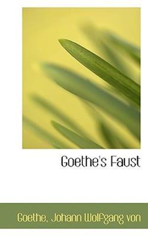 Goethe's Faust af Goethe Johann Wolfgang von