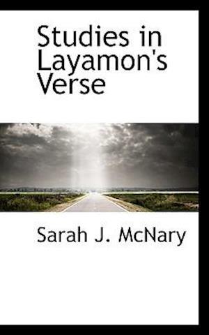 Studies in Layamon's Verse af Sarah J. McNary