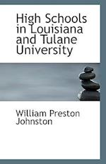 High Schools in Louisiana and Tulane University af William Preston Johnston