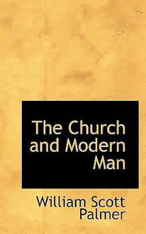 The Church and Modern Man af William Scott Palmer
