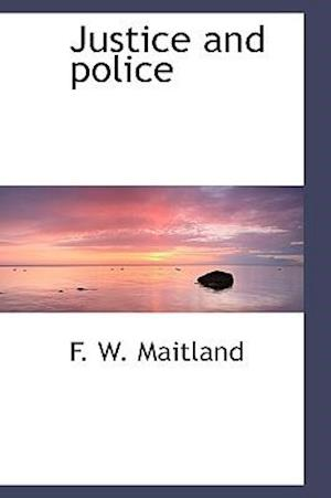 Justice and Police af F. W. Maitland