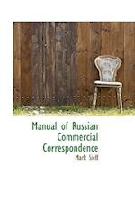 Manual of Russian Commercial Correspondence af Mark Sieff