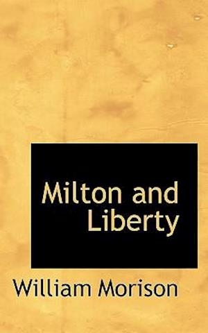 Milton and Liberty af William Morison