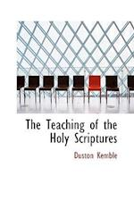The Teaching of the Holy Scriptures af Duston Kemble