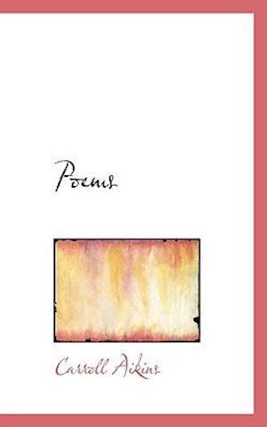 Poems af Carroll Aikins