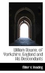 William Bowne, of Yorkshire, England and His Descendants af Miller K. Reading