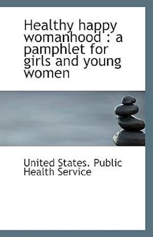 Healthy Happy Womanhood af United States Public Health Service