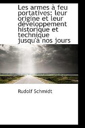 Les Armes a Feu Portatives af Rudolf Schmidt