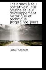Les Armes Feu Portatives af Rudolf Schmidt