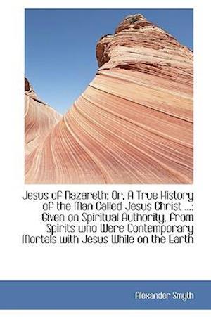 Jesus of Nazareth af Alexander Smyth