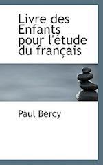 Livre Des Enfants Pour L' Tude Du Fran Ais af Paul Bercy