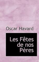 Les F Tes de Nos P Res af Oscar Havard