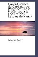 L'Anti-Lucrece Du Cardinal de Polignac af Douard Patry, Edouard Patry