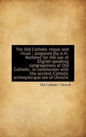 The Old Catholic Missal and Ritual af Old Catholic Church