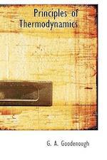 Principles of Thermodynamics af G. A. Goodenough