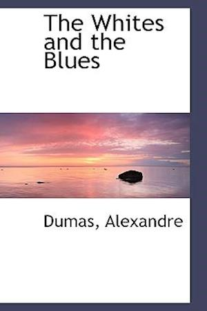 The Whites and the Blues af Dumas Alexandre