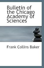 Bulletin of the Chicago Academy of Sciences af Frank Collins Baker