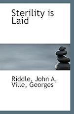 Sterility Is Laid af John A. Riddle
