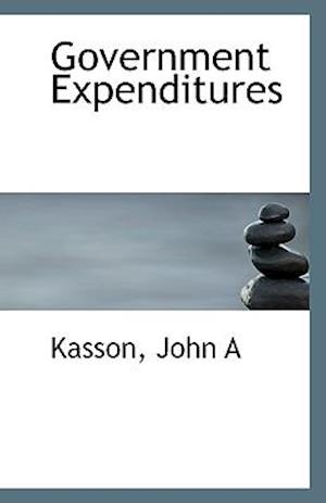 Government Expenditures af John A. Kasson