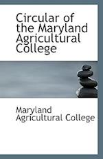 Circular of the Maryland Agricultural College af Maryland Agricultural College