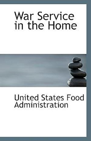 War Service in the Home af United States Food Administration